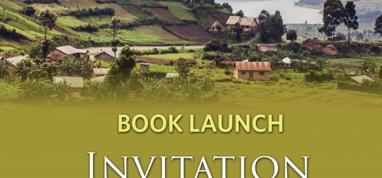 Invitation to The History of Kigezi: 1900-1970 Book Launch