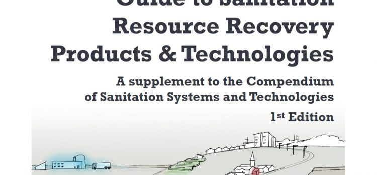 Guide to Sanitation Resource Recovery Products & Technologies